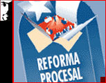 Reflexiones sobre la Reforma Procesal